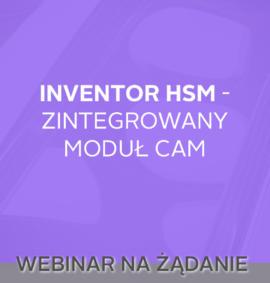 Webinar na żądanie: Zintegrowany moduł CAM – Inventor HSM