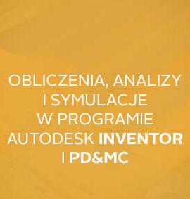 Warsztat: Obliczenia, analizy i symulacje w programie Autodesk Inventor, Nastran In-CAD, Fusion