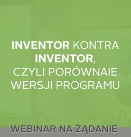 Webinar na żądanie: Inventor – czy warto używać najnowszej wersji?