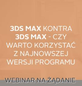 Webinar na żądanie: 3ds Max kontra 3ds Max – czy warto używać najnowszej wersji?