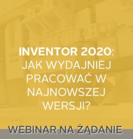 Webinar na żądanie: Inventor 2020 – jak wydajniej pracować w najnowszej wersji?