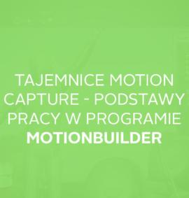 Webinar: MotionBuilder i tajemnice pracy z motion capture