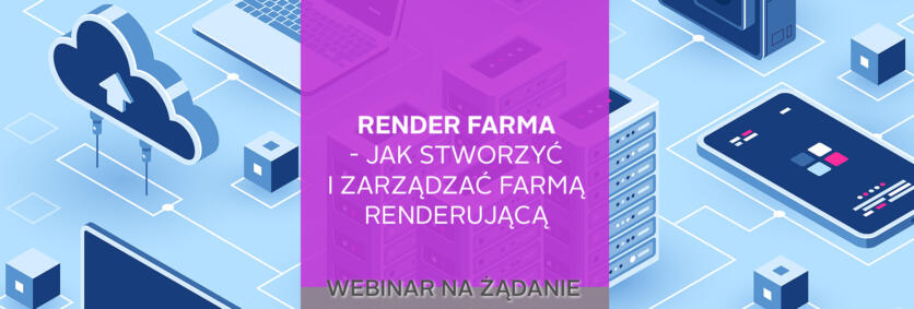 Strona szkoleniowa - webin na żądanie 2019-12-renderfarm