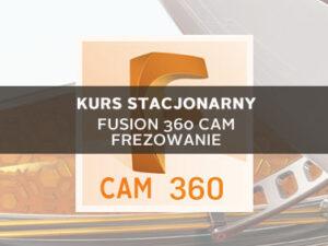 Szkolenie Fusion 360 cam stacjonarne