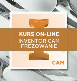 Kurs online Inventor CAM – Frezowanie 2D/2.5D/3D – Podstawy