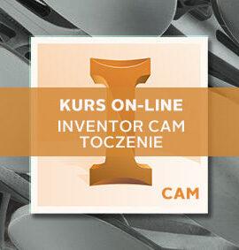 Kurs online Inventor CAM (dawne HSM) – Toczenie 2D – Podstawy