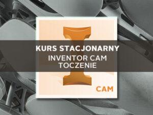 Szkolenie Inventor CAM Toczenie stacjonarne