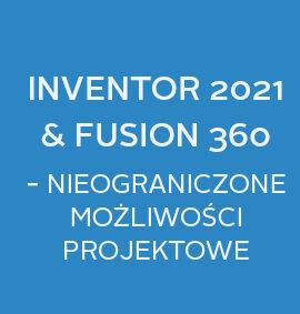 Webinar: Inventor 2021 + Fusion 360 – nieograniczone możliwości projektowe