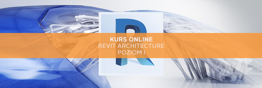 Kurs revit architecture poziom podstawowy online